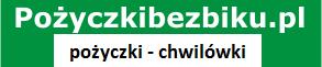 PozyczkiBezBiku.pl – pożyczki dla każdego (każdy może próbować) Największa ilość propozycji pożyczek pozabankowych